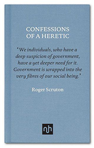 confessions of a heretic roger scruton