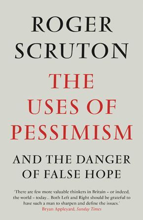 roger-scruton-the-uses-of-pessimism